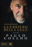 Guerriero della Luce Vita di Paulo Coelho