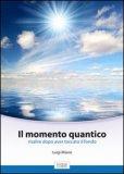 Il Momento Quantico - Libro di Luigi Miano