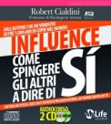 INFLUENCE - Come Spingere gli altri a dire di SI