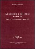 Leggende e Misteri Antichi di Rudolf Steiner