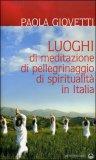 Luoghi di Meditazione, di Pellegrinaggio, di Spiritualità