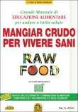 Mangiar Crudo per Vivere Sani - Raw Food - Libro