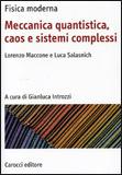 Meccanica quantistica, caos e sistemi complessi di Gianluca Introzzi Lorenzo Maccone Luca Salasnich