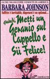 Metti un Geranio sul Cappello e Sii Felice!