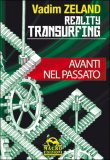 Reality Transurfing - Avanti nel Passato - Vol.3