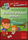 Risolvere Problemi Aritmetici - Libro + Cd-rom