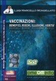 Vaccinazioni: Benefici, Rischi, Illusioni, Verità - DVD