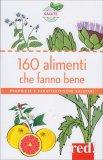160 Alimenti che Fanno Bene di