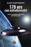 170 Ore con Extraterrestri di Vlado Kapetanovic