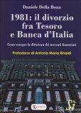 1981: Il Divorzio fra Tesoro e Banca d'Italia di Daniele Della Bona