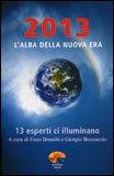 2013 l'Alba della Nuova Era di Enzo Braschi (Bisonte Che Corre), Giorgio Boccaccio