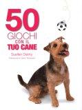 50 Giochi con il Tuo Cane di Suellen Dainty