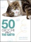 50 Giochi con il tuo Gatto di Jackie Strachan