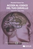 Accedi al Codice del tuo Cervello - Volume 3 di Riccardo Tristano Tuis