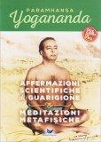 Affermazioni Scientifiche di Guarigione + Meditazioni Metafisiche di Paramhansa Yogananda