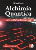 Alchimia Quantica di Gilles Placet