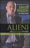 Alieni: un Mistero fra Noi di Enrico Ruggeri
