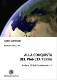 Alla Conquista del Pianeta Terra di Ambra Guerrucci, Federico Bellini