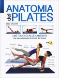 Anatomia del Pilates  - Guida Completa di Abby Ellsworth