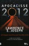 Apocalisse 2012 di Lawrence E. Joseph