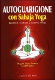 Autoguarigione con Sahaja Yoga di José Suero Palancar