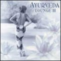 Ayurveda Lounge Vol. 3 - CD