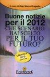 Buone Notizie per Il 2012 di Gian Marco Bragadin