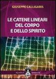 Le Catene Lineari del Corpo e dello Spirito di Giuseppe Calligaris