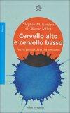 Cervello Alto e Cervello Basso di Stephen M. Kosslyn, G. Wayne Miller