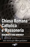 Chiesa Romana Cattolica e Massoneria di Mauro Biglino