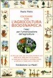 Coltivare con l'Agricoltura Biodinamica di Paolo Pistis