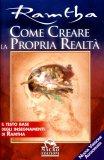 Come Creare la Propria Realtà di Ramtha