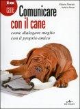 Comunicare con il Cane di Vittoria Peyrani, Valeria Rossi