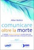 Comunicare Oltre la Morte di Allan Botkin