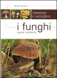 Conoscere e Raccogliere i Funghi - Guida Completa