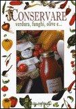 Conservare Verdura, Funghi, Olive e...