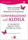Conversazioni sull'Aldilà di Eben Alexander, Raymond A. Moody
