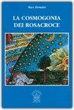La Cosmogonia dei Rosacroce di Max Heindel