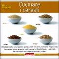 Cucinare I Cereali di Alice Savorelli