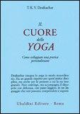 Il Cuore dello Yoga di T. K. V. Desikachar