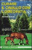 Curare il Cavallo con l'Omeopatia di Michael Rakow