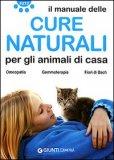 Il Manuale delle Cure Naturali per gli Animali di Casa di Andrea Martini, Fabio Nocentini