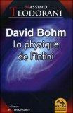 David Bohm - La physique e l'Infini di Massimo Teodorani