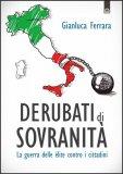 Derubati di Sovranità di Gianluca Ferrara