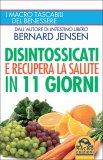 Disintossicati e Recupera la Salute in 11 Giorni di Bernard Jensen