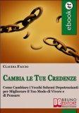 EBook - Cambia le tue credenze di Claudio Faccio