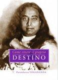 EBook - Come Creare il Proprio Destino di Paramhansa Yogananda