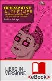 EBook - Operazione Alzheimer di Andrea Tripepi