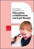 Educazione e Riabilitazione con la Pet Therapy di Rino Reginella, Lorenzo Pergolini