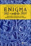 Enigma 2012 o Piuttosto 2033? di Francesco Saverio Buccieri, Maria Luisa Gabrielli